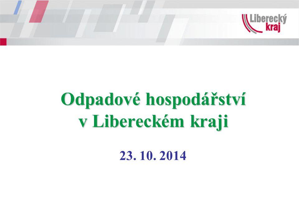 Odpadové hospodářství v Libereckém kraji 23. 10. 2014