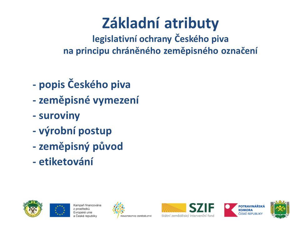 Základní atributy legislativní ochrany Českého piva na principu chráněného zeměpisného označení
