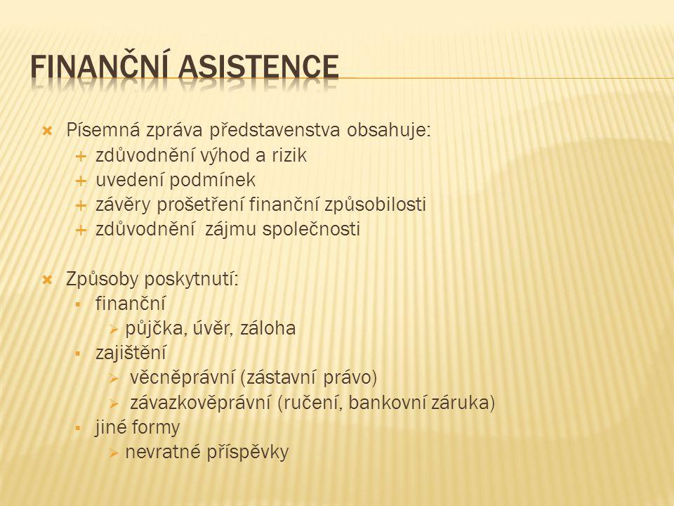 Finanční asistence Písemná zpráva představenstva obsahuje: