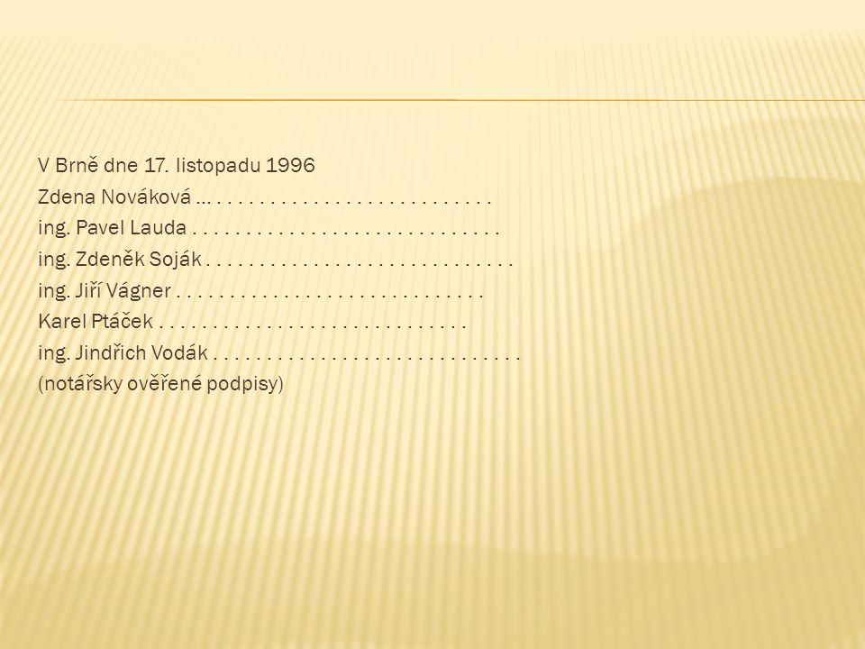 V Brně dne 17. listopadu 1996 Zdena Nováková ... . . . . . . . . . . . . . . . . . . . . . . . . . .