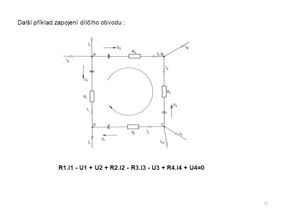 Další příklad zapojení dílčího obvodu : R1. I1 - U1 + U2 + R2. I2 - R3