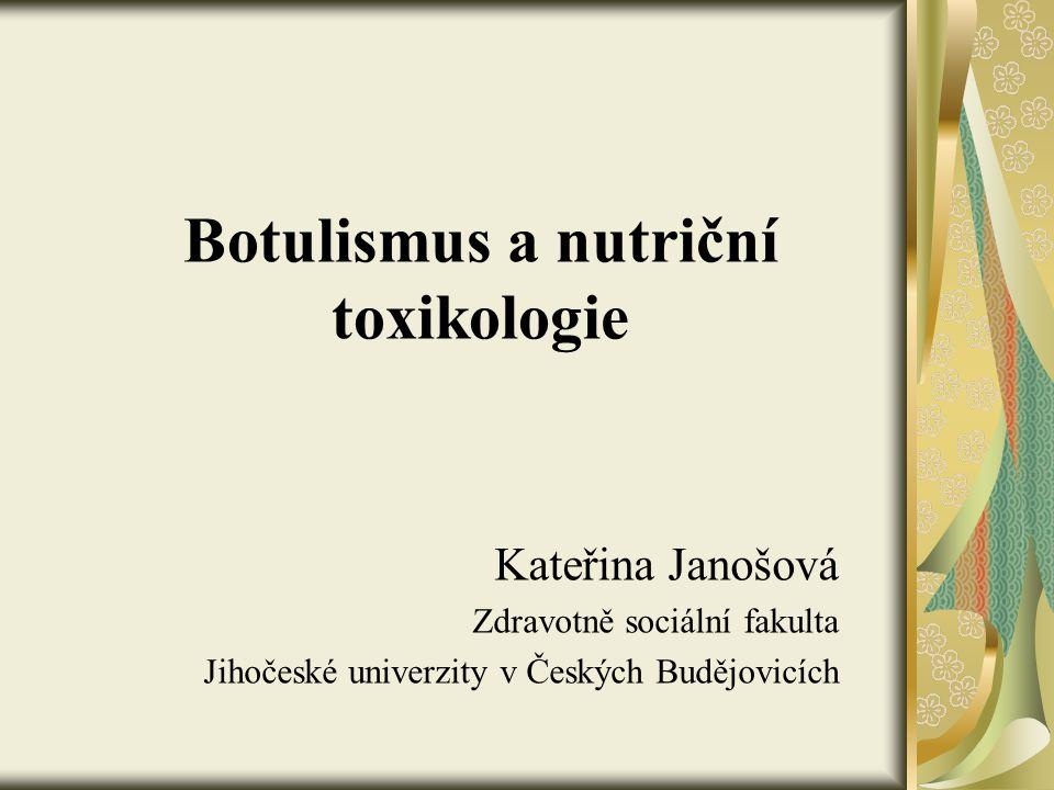 Botulismus a nutriční toxikologie