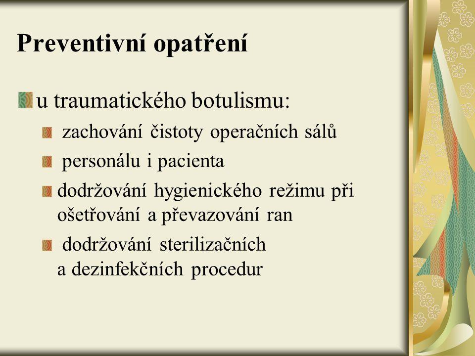 Preventivní opatření u traumatického botulismu:
