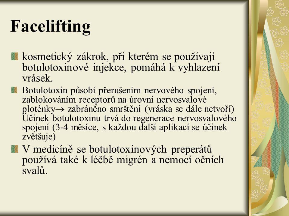 Facelifting kosmetický zákrok, při kterém se používají botulotoxinové injekce, pomáhá k vyhlazení vrásek.