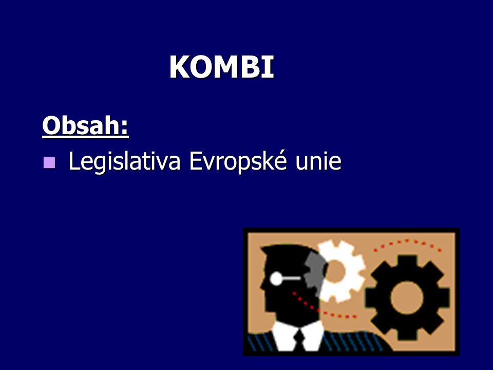 KOMBI Obsah: Legislativa Evropské unie