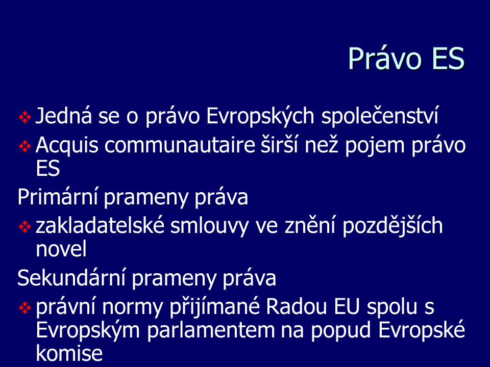 Právo ES Jedná se o právo Evropských společenství