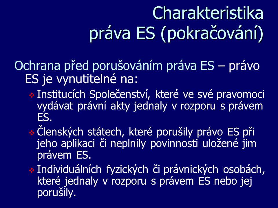 Charakteristika práva ES (pokračování)