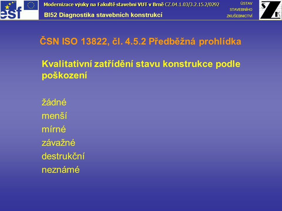 ČSN ISO 13822, čl. 4.5.2 Předběžná prohlídka
