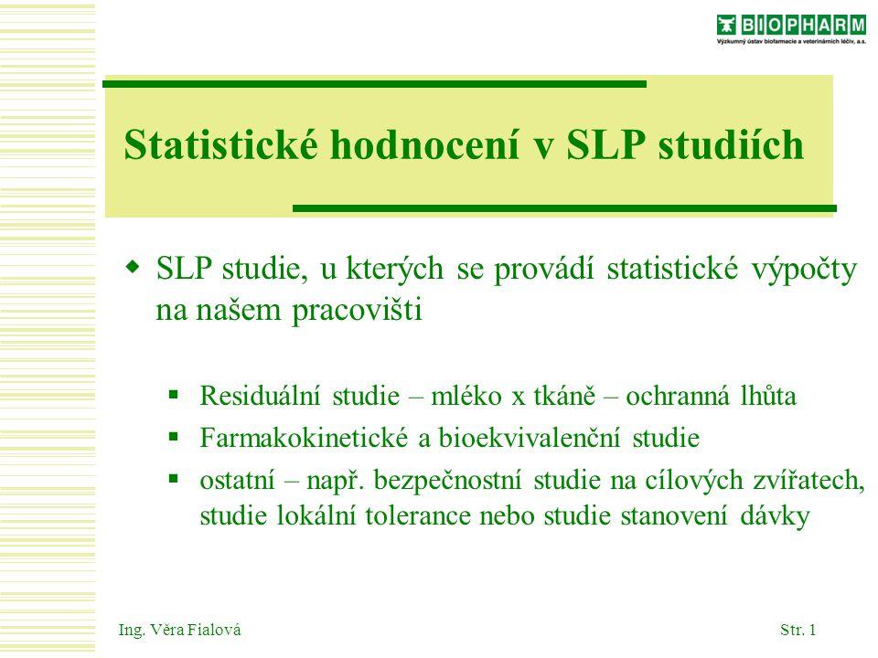 Statistické hodnocení v SLP studiích
