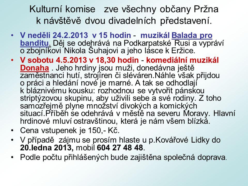 Kulturní komise zve všechny občany Pržna k návštěvě dvou divadelních představení.