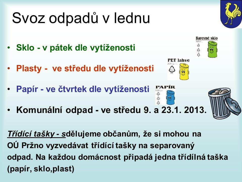 Svoz odpadů v lednu Komunální odpad - ve středu 9. a 23.1. 2013.