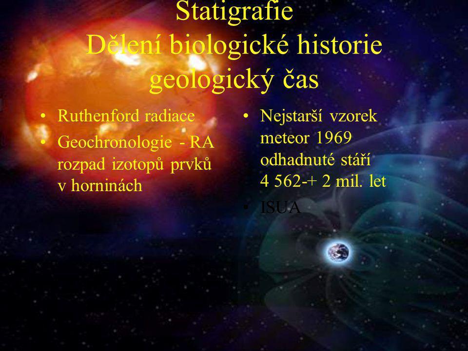 Statigrafie Dělení biologické historie geologický čas
