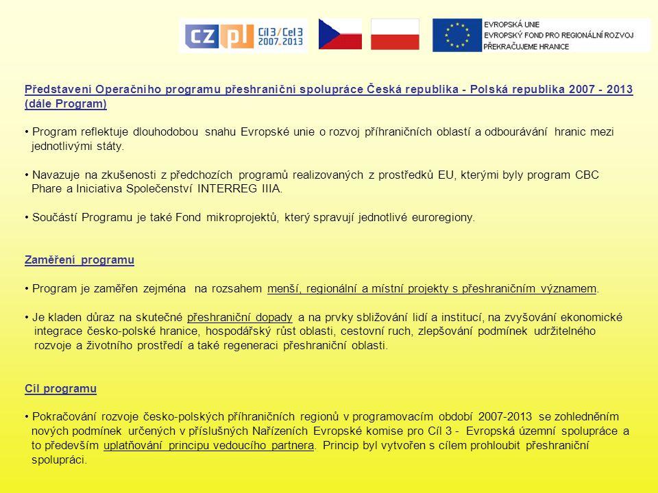 Představení Operačního programu přeshraniční spolupráce Česká republika - Polská republika 2007 - 2013 (dále Program)