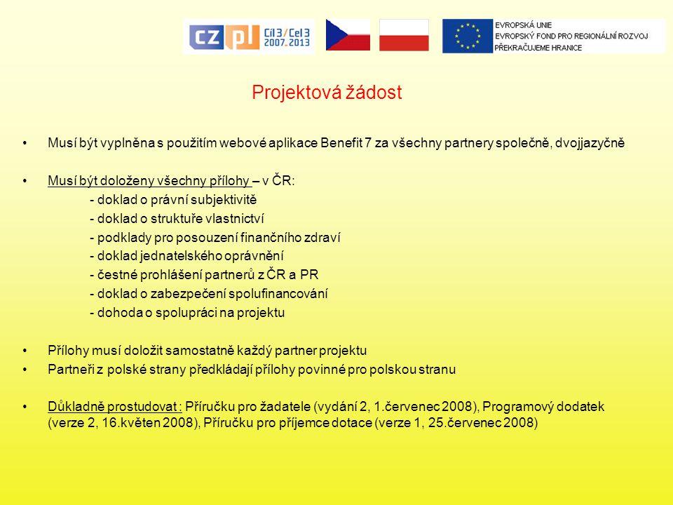 Projektová žádost Musí být vyplněna s použitím webové aplikace Benefit 7 za všechny partnery společně, dvojjazyčně.