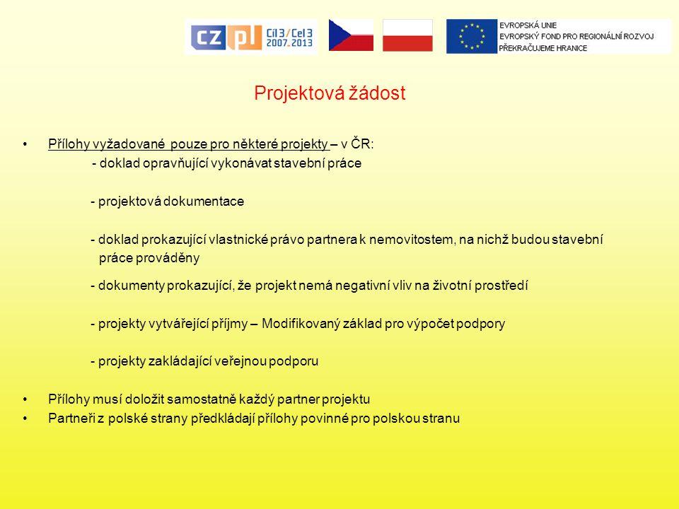 Projektová žádost Přílohy vyžadované pouze pro některé projekty – v ČR: - doklad opravňující vykonávat stavební práce.