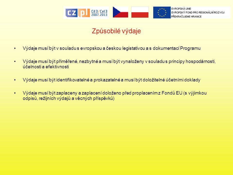 Způsobilé výdaje Výdaje musí být v souladu s evropskou a českou legistativou a s dokumentací Programu.