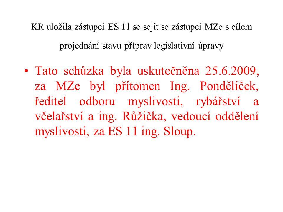 KR uložila zástupci ES 11 se sejít se zástupci MZe s cílem projednání stavu příprav legislativní úpravy
