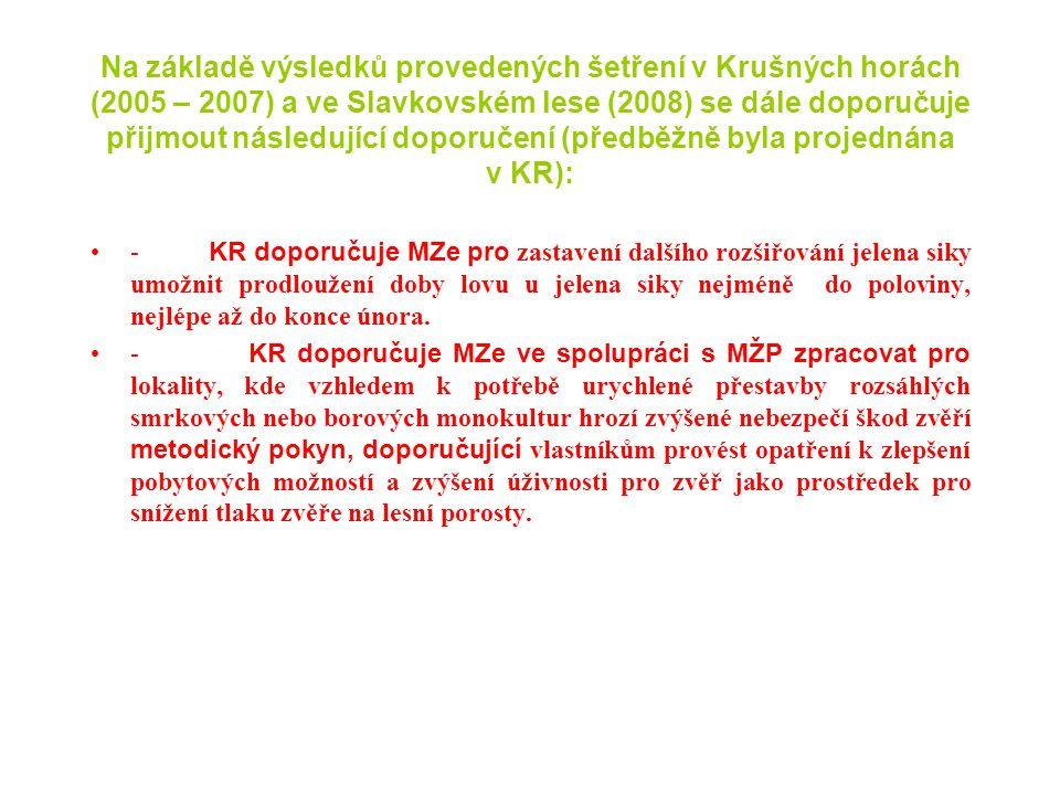 Na základě výsledků provedených šetření v Krušných horách (2005 – 2007) a ve Slavkovském lese (2008) se dále doporučuje přijmout následující doporučení (předběžně byla projednána v KR):