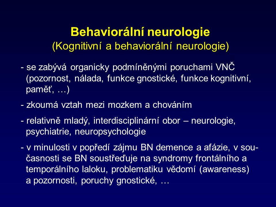 Behaviorální neurologie (Kognitivní a behaviorální neurologie)