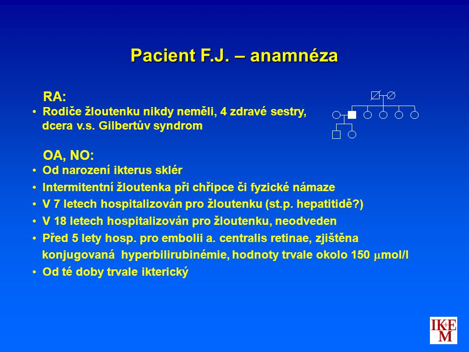 Pacient F.J. – anamnéza RA: OA, NO: