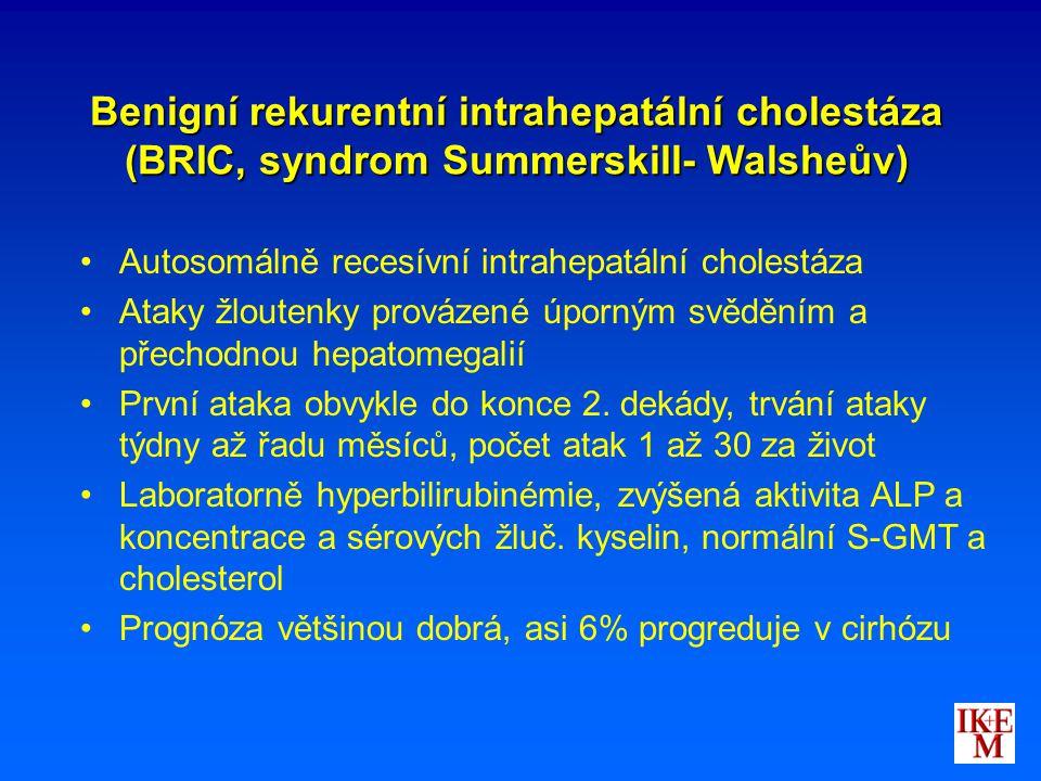 Benigní rekurentní intrahepatální cholestáza (BRIC, syndrom Summerskill- Walsheův)