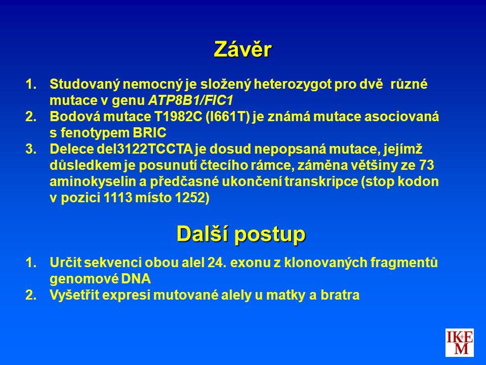 Závěr Studovaný nemocný je složený heterozygot pro dvě různé mutace v genu ATP8B1/FIC1.