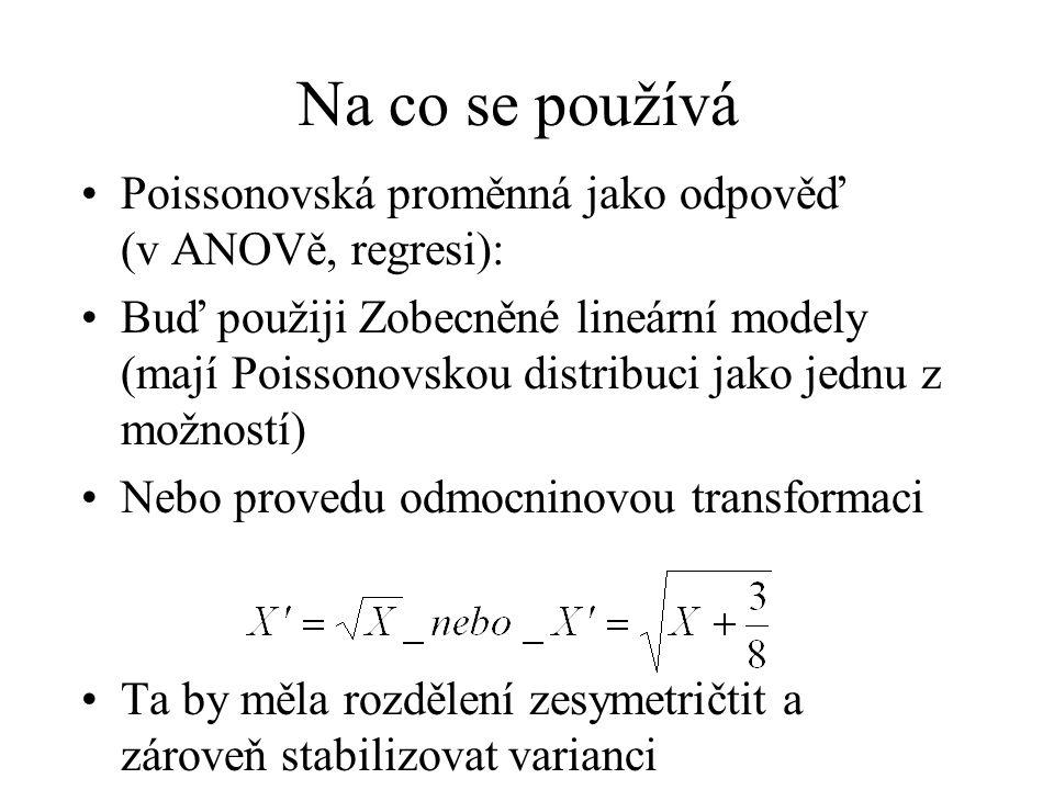 Na co se používá Poissonovská proměnná jako odpověď (v ANOVě, regresi):