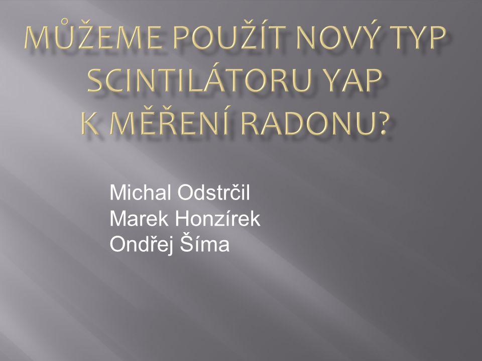 Michal Odstrčil Marek Honzírek Ondřej Šíma