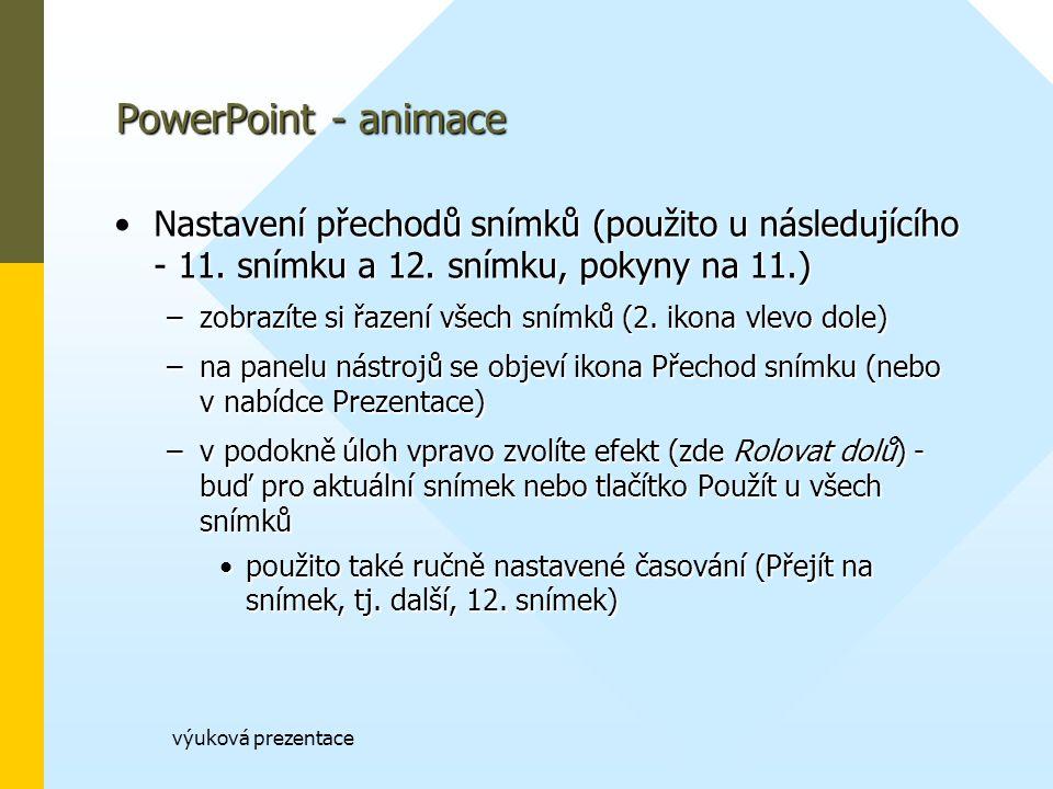 PowerPoint - animace Nastavení přechodů snímků (použito u následujícího - 11. snímku a 12. snímku, pokyny na 11.)