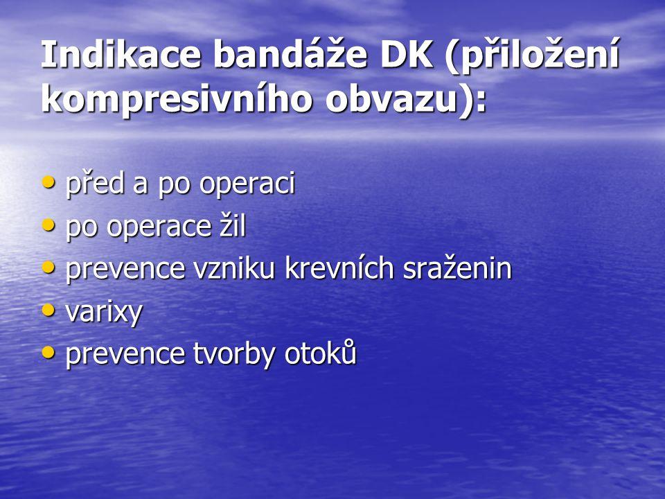 Indikace bandáže DK (přiložení kompresivního obvazu):