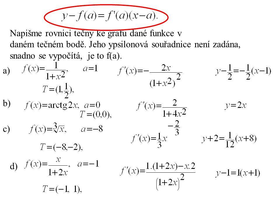 Napišme rovnici tečny ke grafu dané funkce v