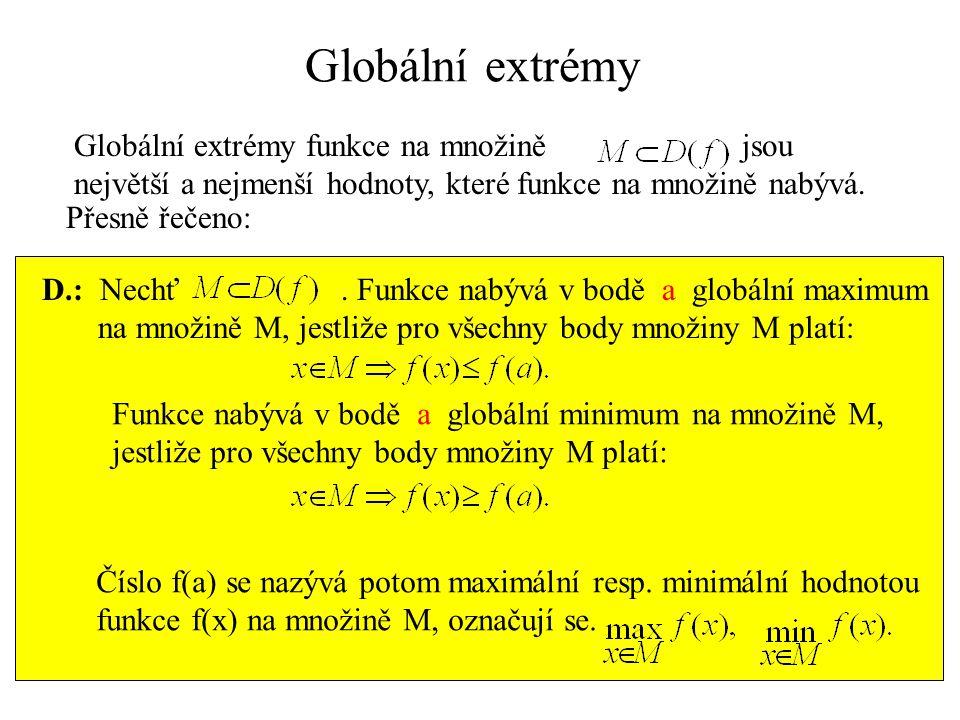 Globální extrémy Globální extrémy funkce na množině jsou