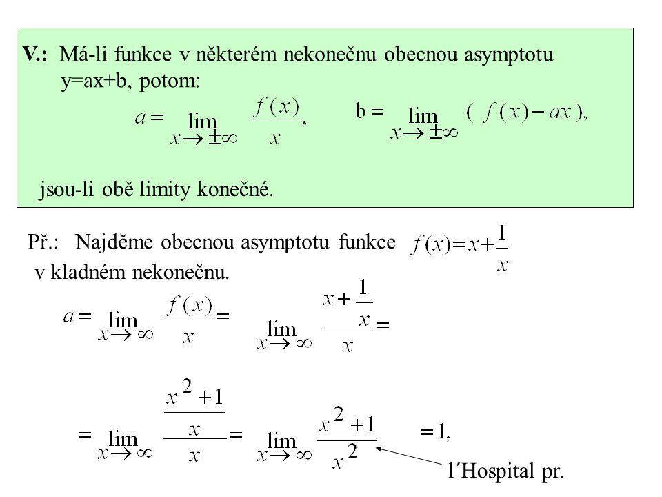 V.: Má-li funkce v některém nekonečnu obecnou asymptotu