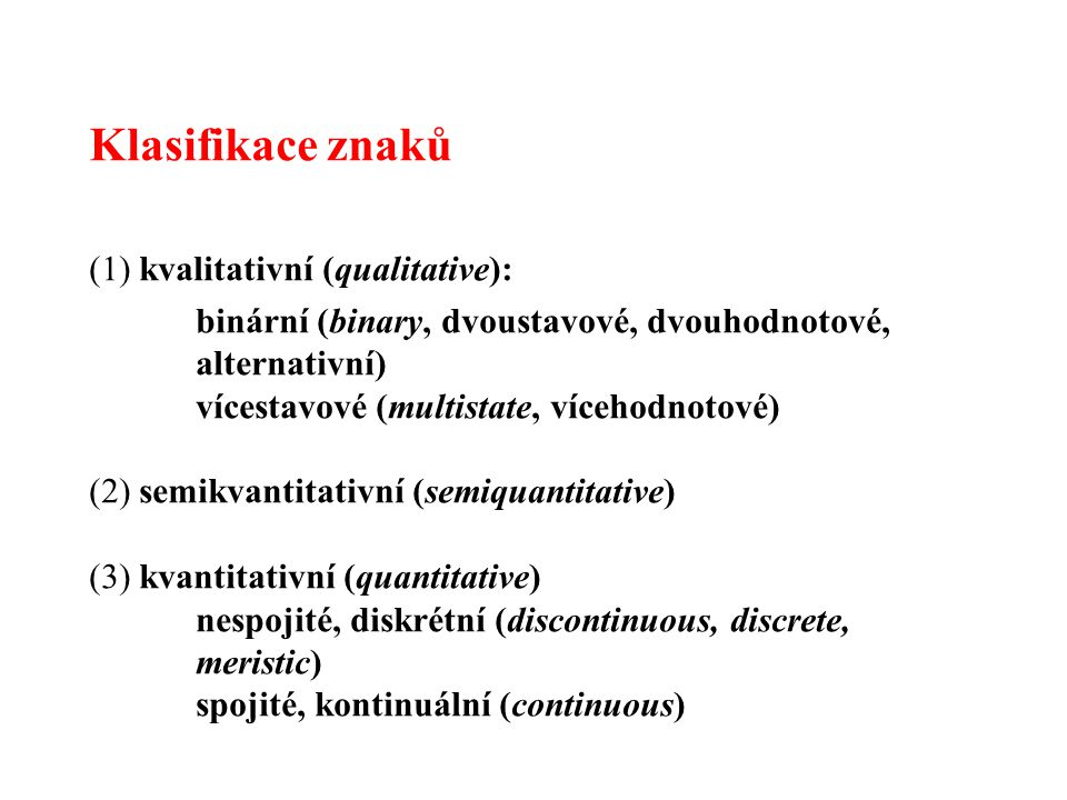 Klasifikace znaků (1) kvalitativní (qualitative):