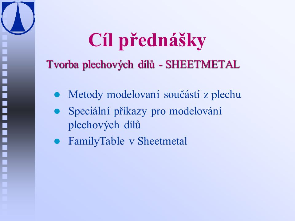 Tvorba plechových dílů - SHEETMETAL
