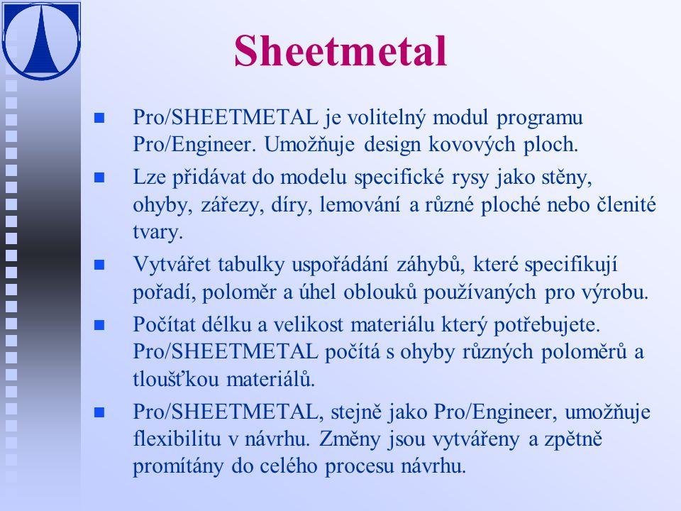 Sheetmetal Pro/SHEETMETAL je volitelný modul programu Pro/Engineer. Umožňuje design kovových ploch.