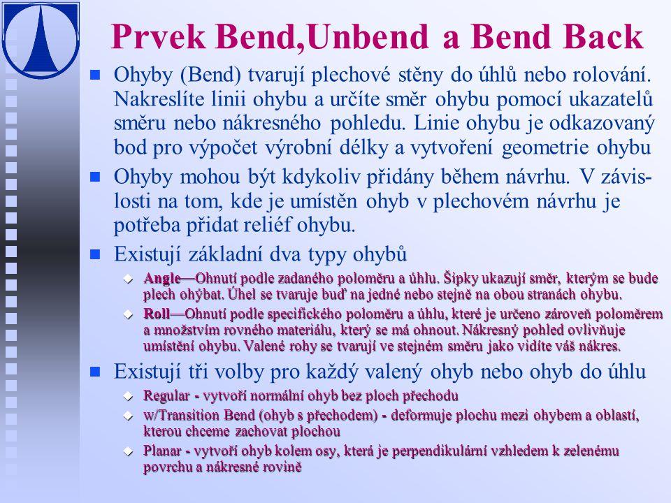 Prvek Bend,Unbend a Bend Back