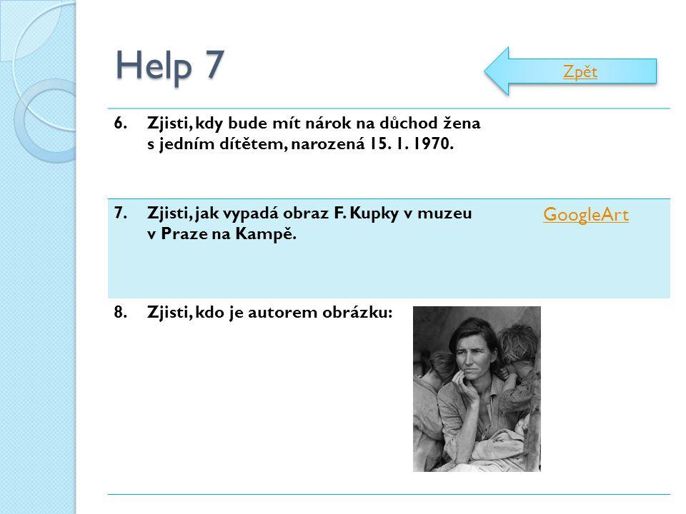 Help 7 Zpět. 6. Zjisti, kdy bude mít nárok na důchod žena s jedním dítětem, narozená 15. 1. 1970.
