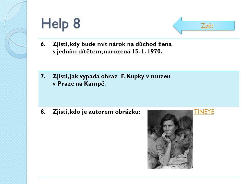 Help 8 Zpět. 6. Zjisti, kdy bude mít nárok na důchod žena s jedním dítětem, narozená 15. 1. 1970.