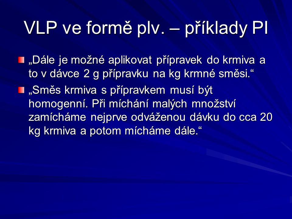 VLP ve formě plv. – příklady PI