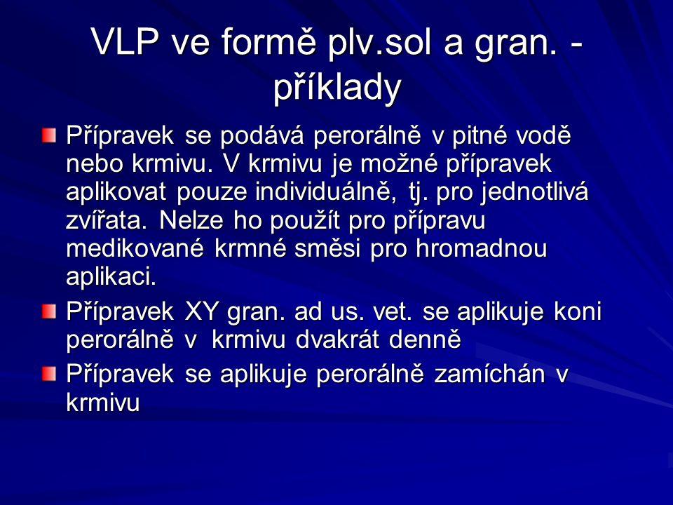 VLP ve formě plv.sol a gran. - příklady