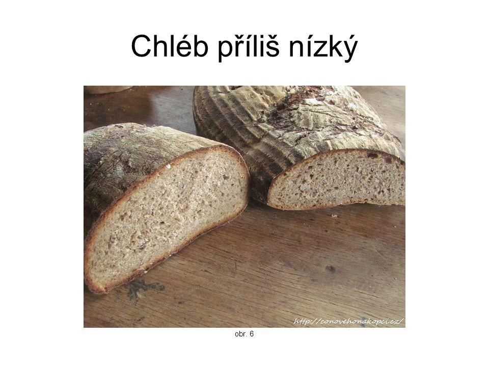 Chléb příliš nízký obr. 6