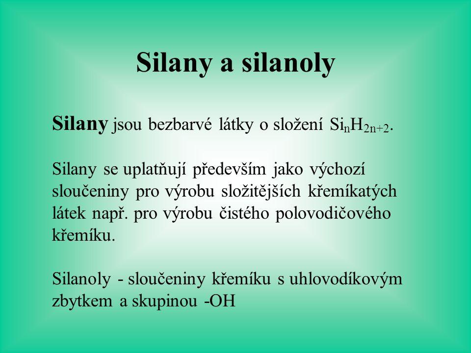 Silany a silanoly Silany jsou bezbarvé látky o složení SinH2n+2.