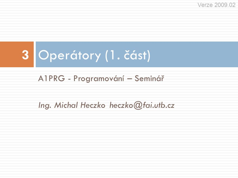 Operátory (1. část) 3 A1PRG - Programování – Seminář