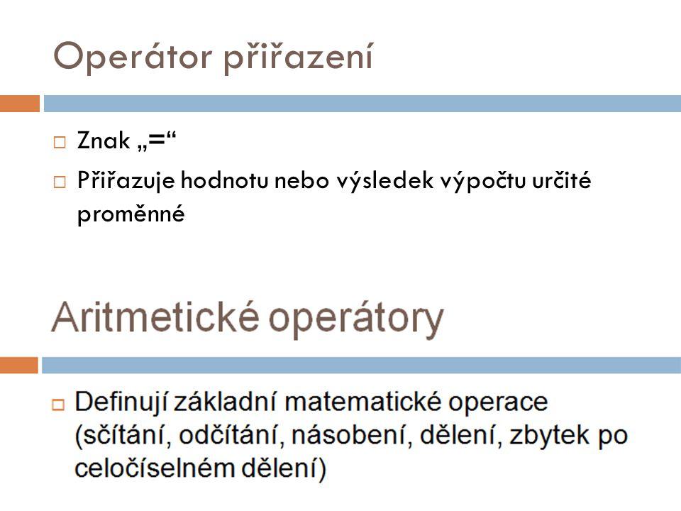 """Operátor přiřazení Znak """"="""
