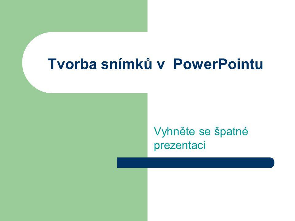 Tvorba snímků v PowerPointu