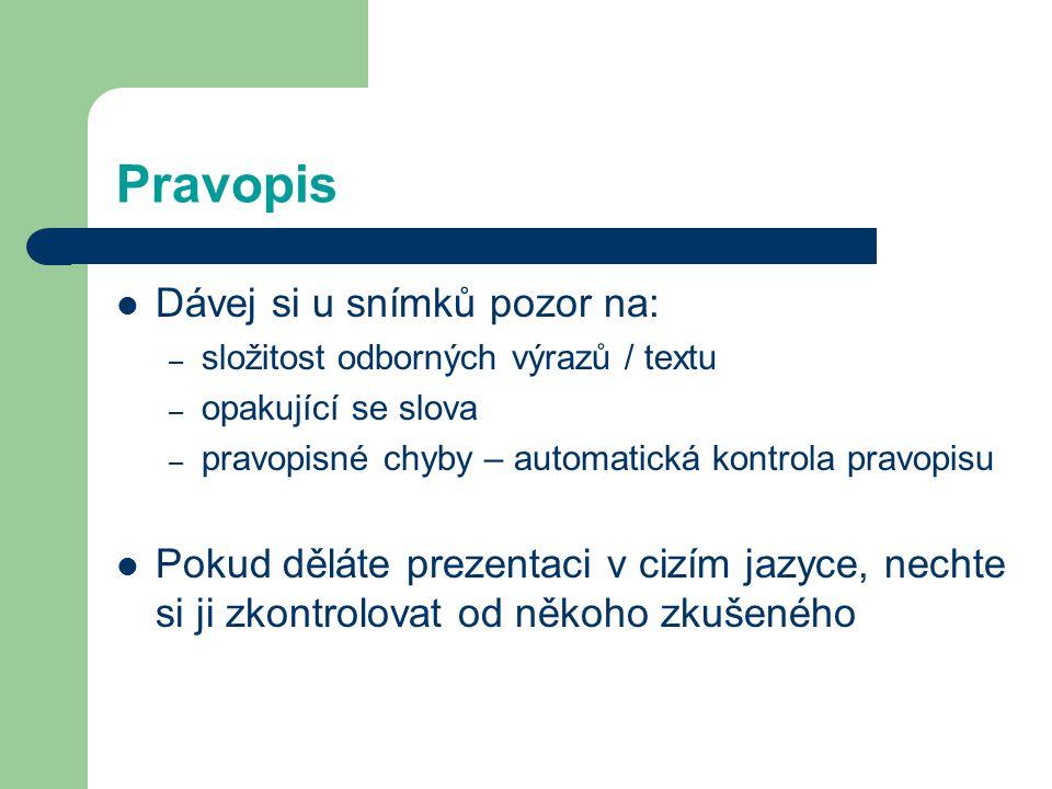 Pravopis Dávej si u snímků pozor na: