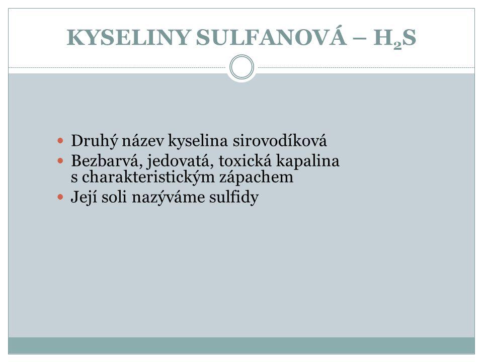 KYSELINY SULFANOVÁ – H2S