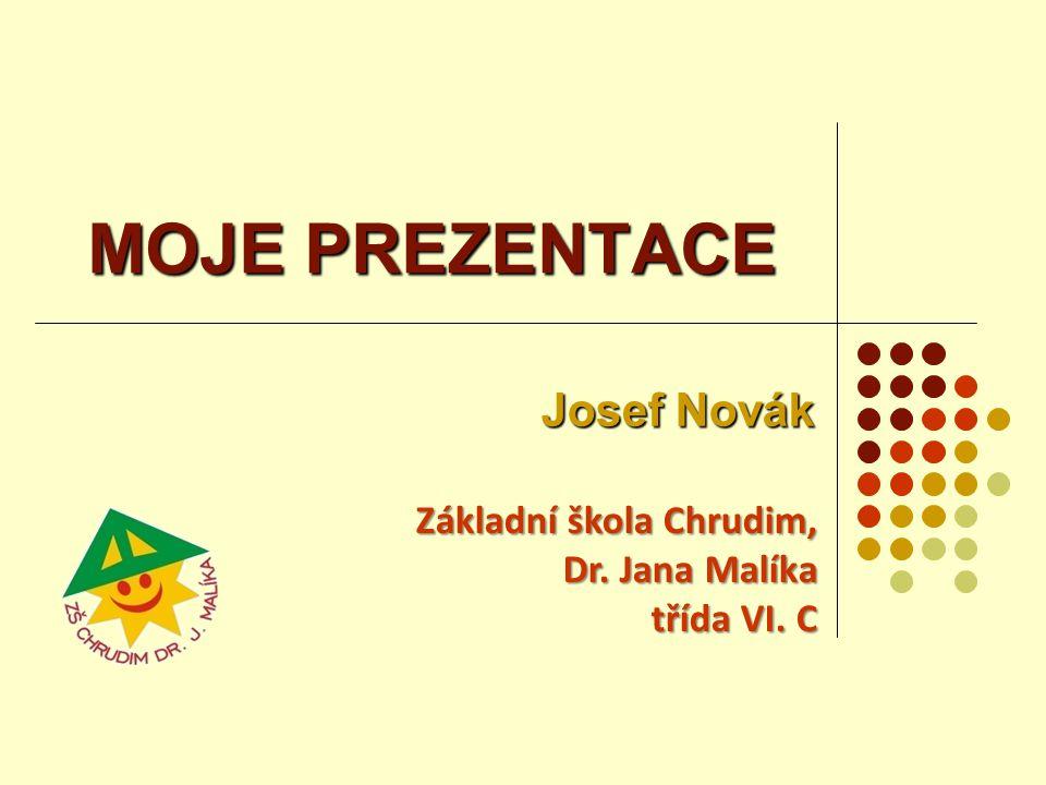 MOJE PREZENTACE Josef Novák