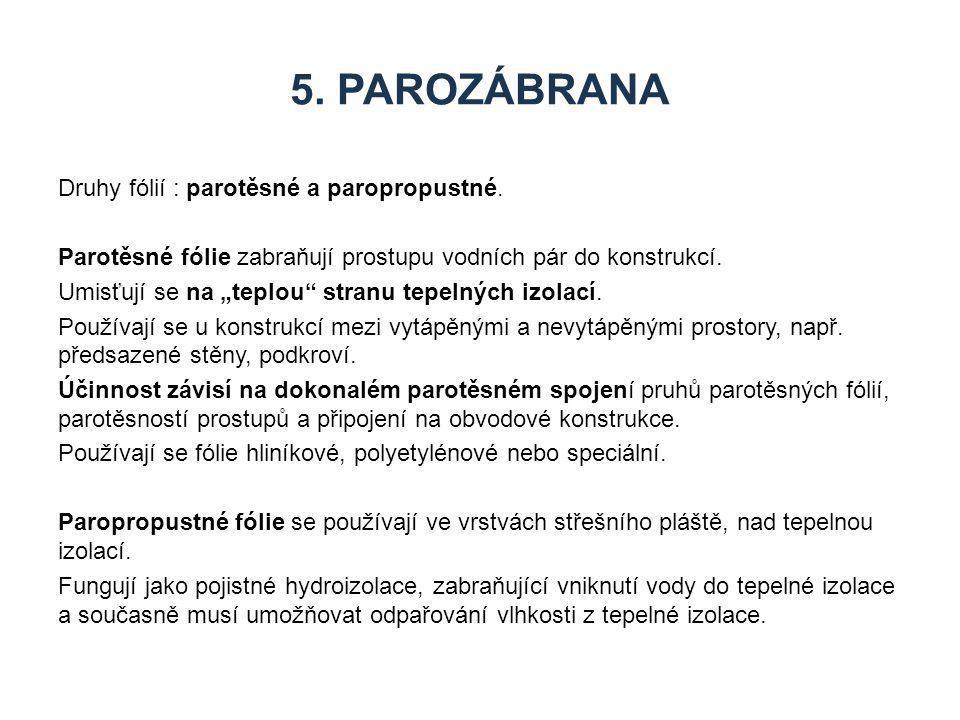 5. Parozábrana Druhy fólií : parotěsné a paropropustné.